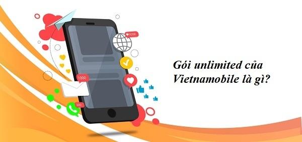 Tìm hiểu khái quát về gói Unlimited của Vietnamobile